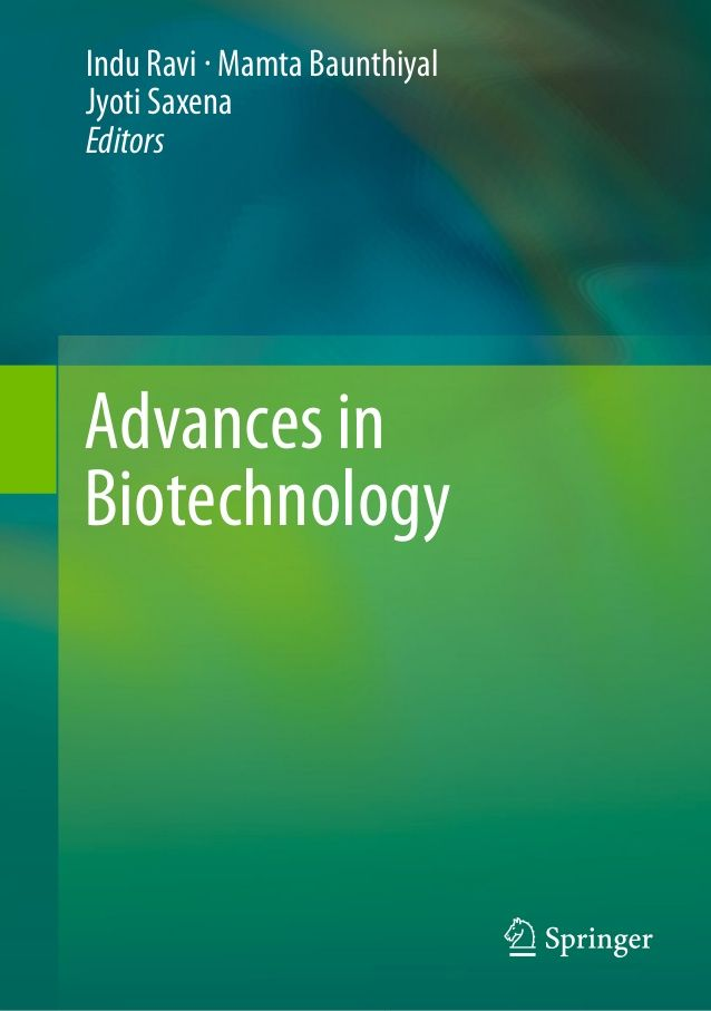 Advances in Biotechnology Indu Ravi  Mamta Baunthiyal Jyoti Saxena Editors Un texto reciente sobre a biotecnoloxía, eso si, en inglés. #biotecnoloxía #avances en biotecnología #textos biotcnología