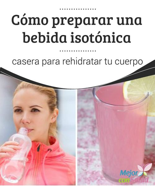 Cómo preparar una bebida isotónica casera para #Rehidratar tu cuerpo   Te enseñamos a preparar tu propia bebida isotónica casera para rehidratar tu #Cuerpo durante y después de tu entrenamiento físico. ¡Te encantará!  #Curiosidades