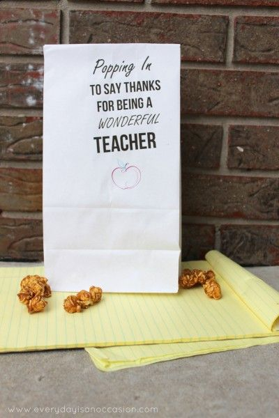Teacher Appreciation Gift  .... 'Popping by to say thanks for being a wonderful teacher!' ... with popcorn or caramel corn ...