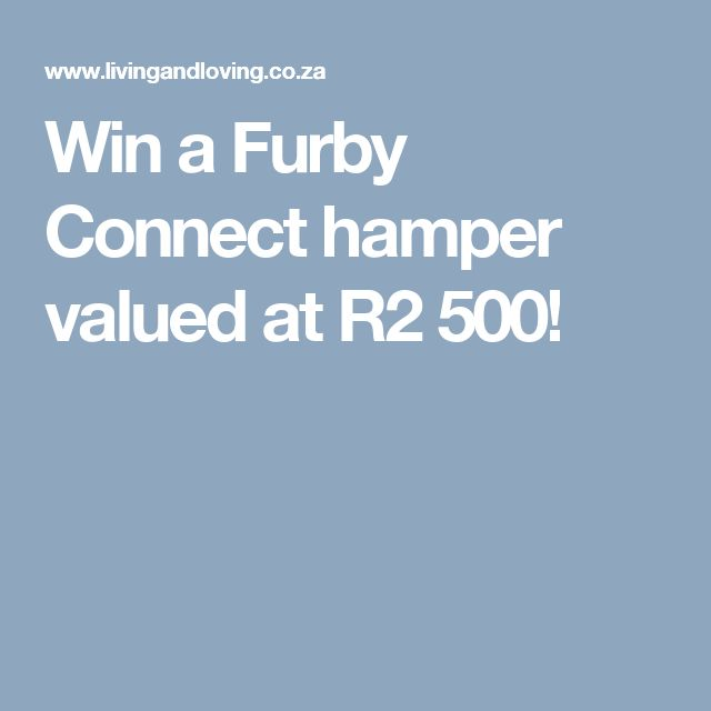 Win a Furby Connect hamper valued at R2 500!