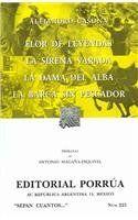 Flor de leyendas / La sirena varada / La dama del alba / La barca sin pescador / Flower of  Legends / Mermaid Aground / Lady of the Dawn / Boat Without a Fisherman (Spanish Edition)