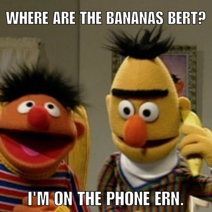 Bert and Ernie bananas phone cell phone muppets meme funny uni brow