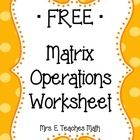 This is a two page worksheet that includes the following matrix operations: addition, subtraction, and multiplication.  Determinants and inverses a...