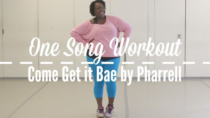 Watch: One Song Workout | Come Get it Bae