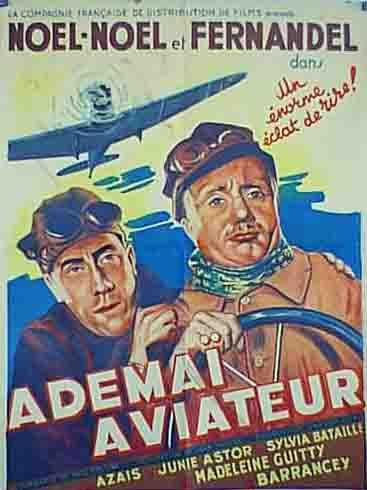 "Skylark (1934) ""Adémaï aviateur"" (original title) Stars: Noël-Noël, Fernandel, Junie Astor, Sylvia Bataille, Paul Asselin, André Nicolle ~  Director: Jean Tarride"