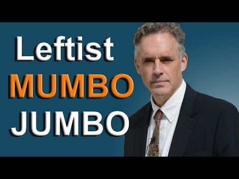 Jordan Peterson - Leftist Mumbo Jumbo - YouTube