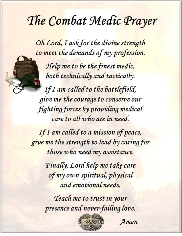 Combat Medic's Prayer. These sentiments apply equally well to nursing.