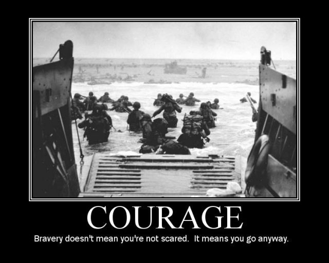 "November 11th, Remembrance Day,... ""Bravery doesn't mean you're not scared. It means you go anyway."""
