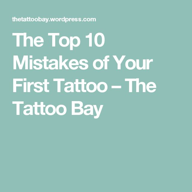 The Top 10 Mistakes of Your First Tattoo – The Tattoo Bay