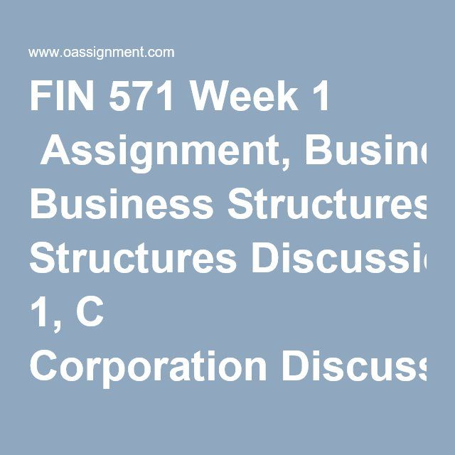 FIN 571 week 2 assignment Business Structure Advice