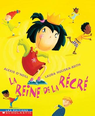 REINE DE LA RECRE: by O'NEILL, ALEXIS