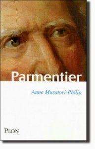 Histoire d'un héros malgré lui : Antoine-Auguste Parmentier (1737-1813). Passionnant !