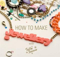 Tatty Devine 'How to Make Jewellry' book #Anyone