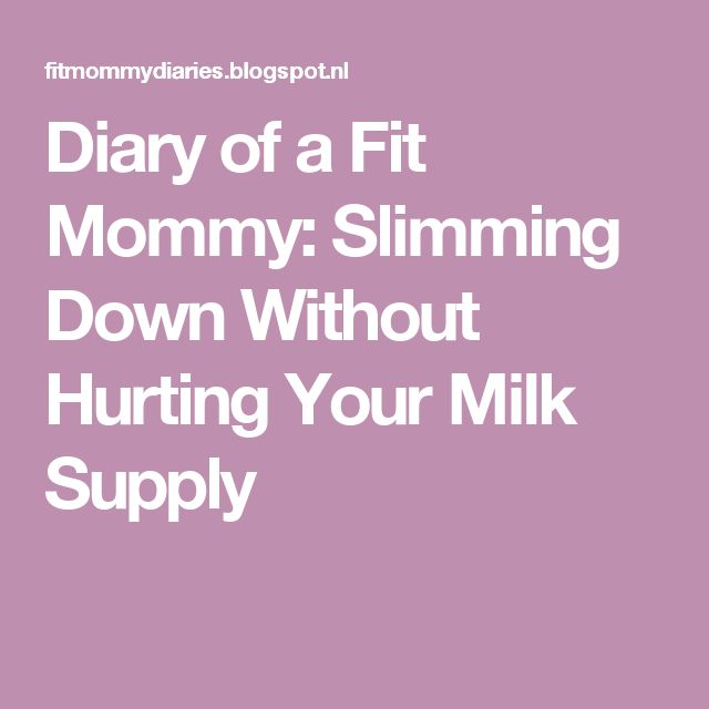 Diary of a Fit Mommy: Slimming Down Without Hurting Your Milk Supply