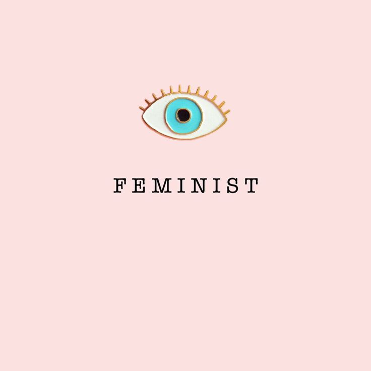 Feminist - let's all be one  #feminism#foreveryone#anaeart
