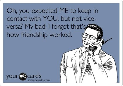 happens all too often. I need some better friends clearly...