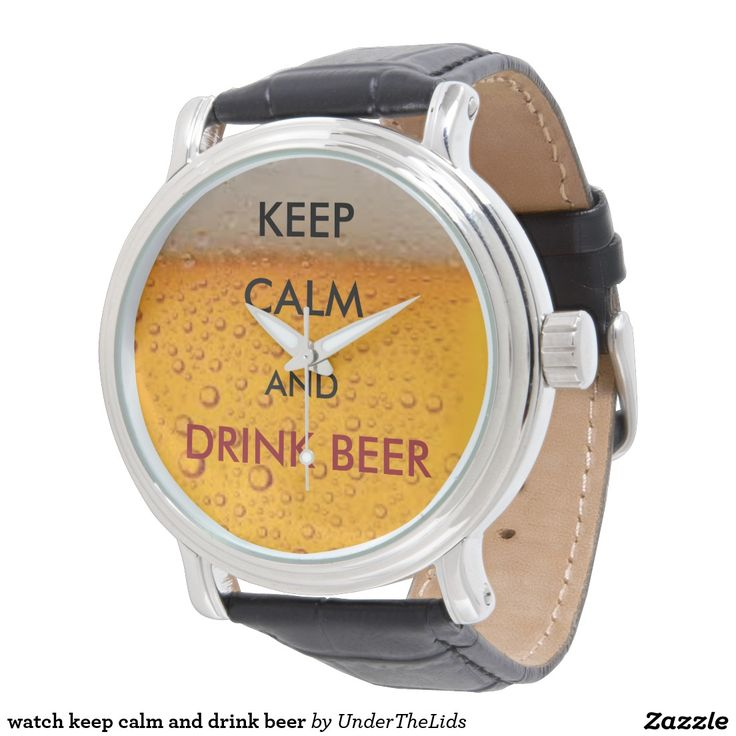 watch keep calm and drink beer