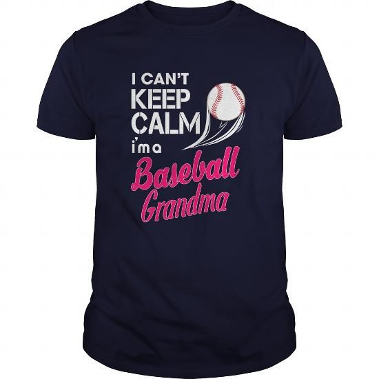 I CAN'T KEEP CALM, I'M A BASEBALL GRANDMA T Shirts, Hoodies, Sweatshirts. GET ONE ==> https://www.sunfrog.com/Sports/I-CANT-KEEP-CALM-IM-A-BASEBALL-GRANDMA-Navy-Blue-Guys.html?41382