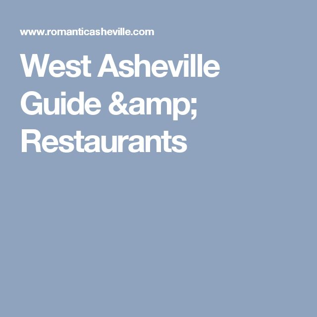 West Asheville Guide & Restaurants