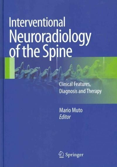 Interventional Neuroradiology of the Spine: Clinical Features, Diagnosis and Therapy