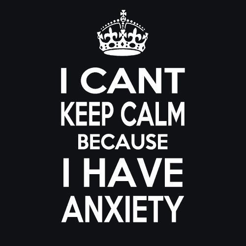 I Cant Keep Calm I have Anxiety T-Shirt More Info Behind I Cant Keep Calm I have Anxiety T-Shirt Anxiety is defined as a feeling of being nervous or worried, often as a result of fear of a possible fu