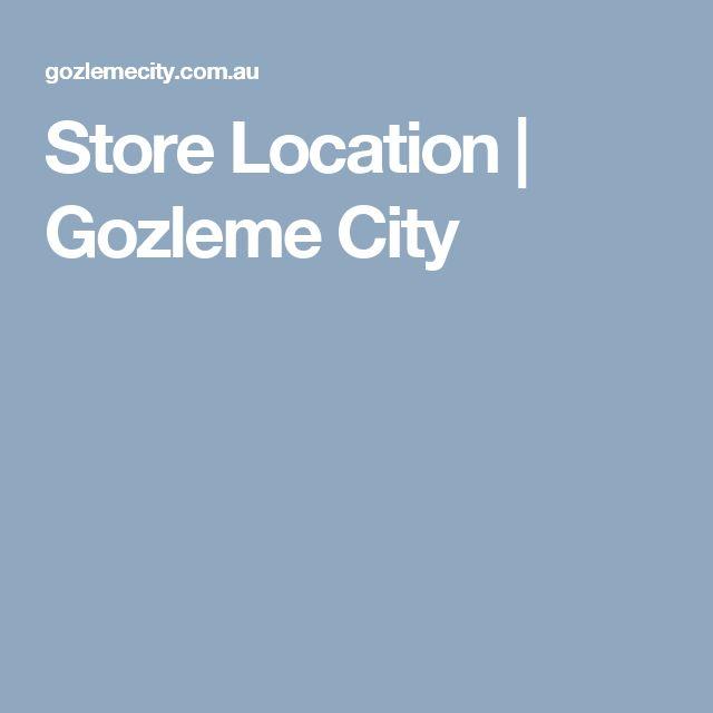 Store Location | Gozleme City