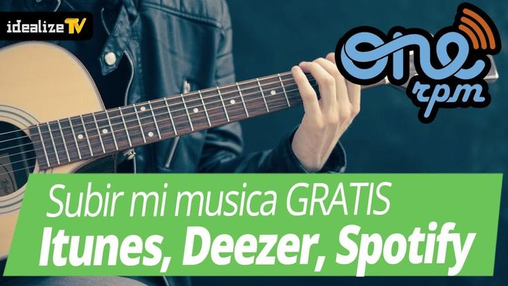 Subir música gratis a Itunes, Deezer, Spotify con #ONErpm