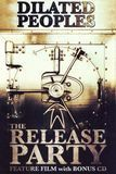 Dilated Peoples: The Release Party [DVD/CD] [DVD] [English] [2007]