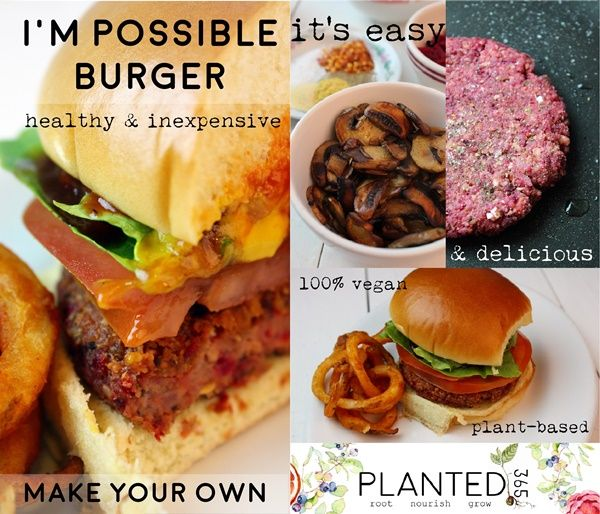I M Possible Burger Beyond The Impossible Burger Recipe Planted365 Recipe Veggie Burgers Recipe Plant Based Recipes Easy Vegan Burger Recipe