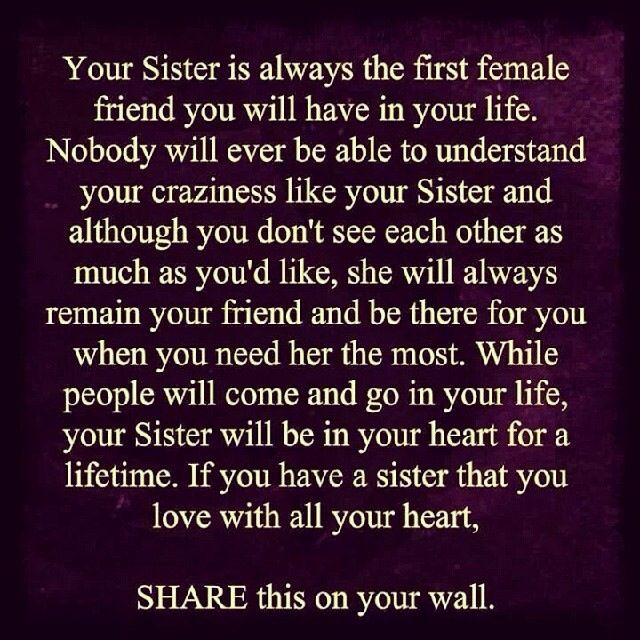 I Have Two Sisters That I Love To Death And Dont Know What I Would