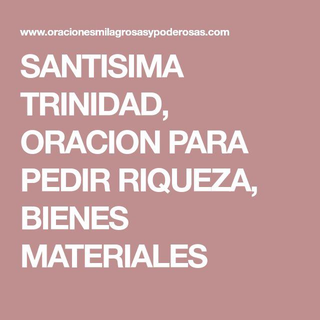 SANTISIMA TRINIDAD, ORACION PARA PEDIR RIQUEZA, BIENES MATERIALES
