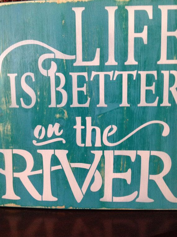 Life is Better on the River,wood primitive sign, swim, boating, fishing, cabin, summertime, wall decor, patio signs, bbq, gift ideas, skiing