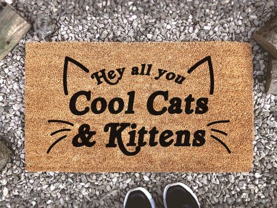Hey All You Cool Cats Kittens Doormat Tiger King Doormat Etsy In 2020 Funny Doormats Cool Cats Door Mat