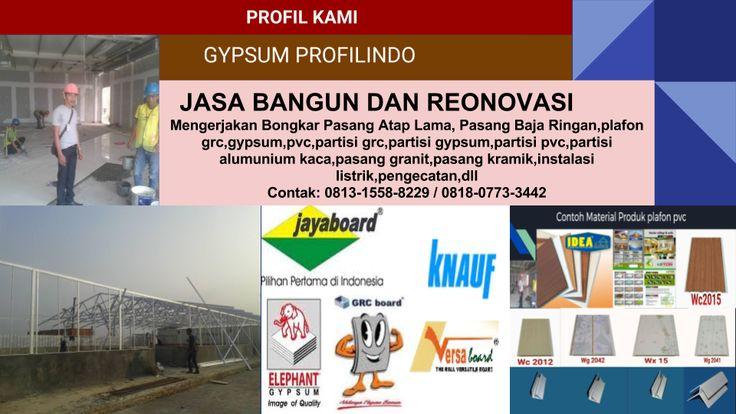GYPSUM PROFILINDO Show Room : Jl. Raya mustika jaya ciketing   PH: 0813 1558 8229  /  0818 0773 3442 Website : padilah-gypsum.blogspot.com   -   E-Mail : padilah.gypsum@gmail.com