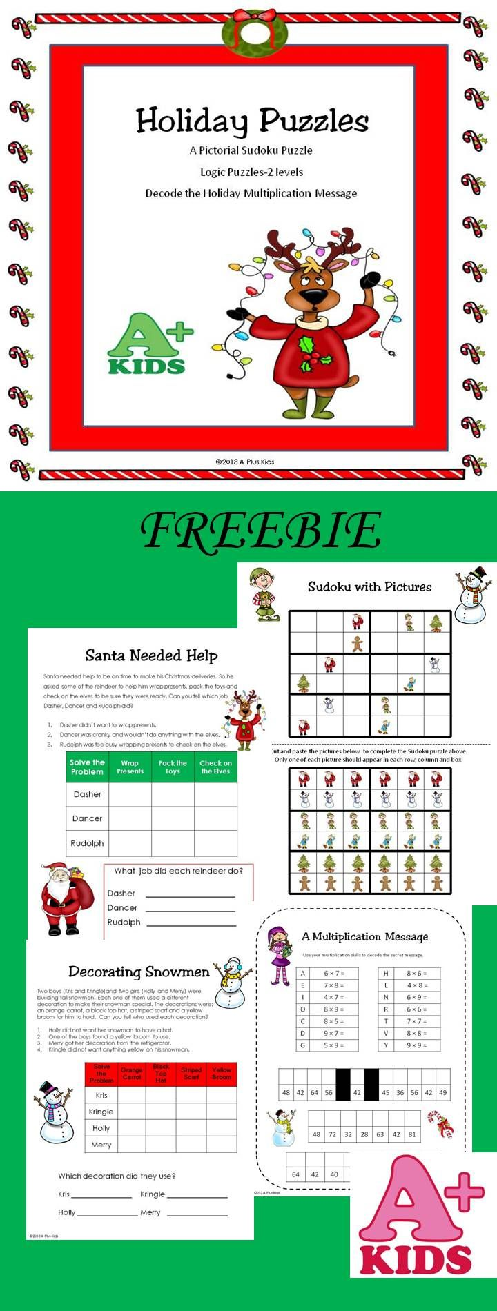 I designed this product to thank everyone for shopping at A Plus Kids. It contains 4 different puzzles: one pictorial Sudoku puzzle, 2 logic puzzles (on 2 different levels), and one multiplication holiday message (use multiplication to decode the holiday message).