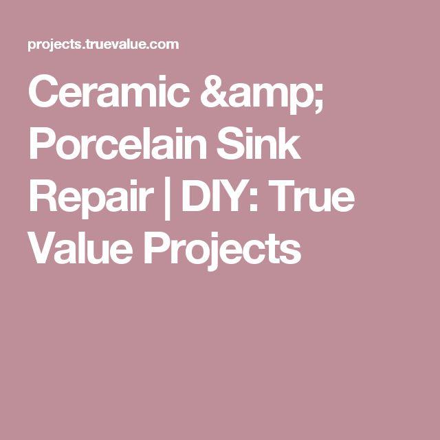Ceramic & Porcelain Sink Repair  DIY: True Value Projects
