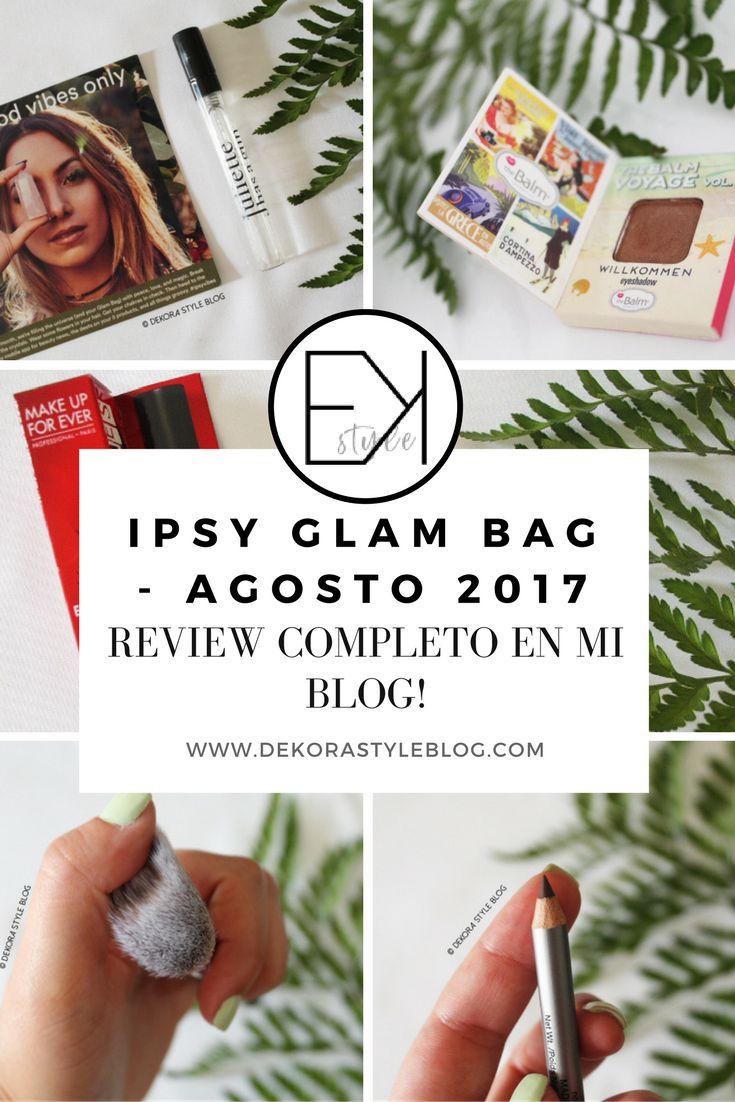 Ipsy Glam Bag Agosto 2017, review completo en mi blog!