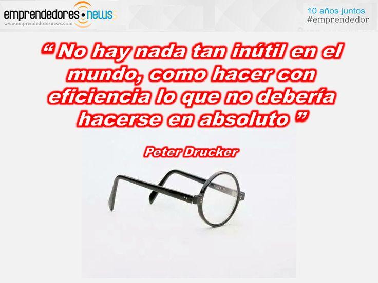 """EL GURÚ DIARIO: Peter Drucker: """"Inutilidad eficiente"""""""