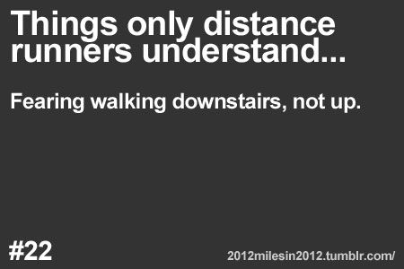 Things only runners understand… On a downer. More: Things only runners understand… Plus: Essential running tips