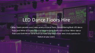 At Calibar Events, you can hire LED dance floors for any special event at affordable prices. We have two types of LED dance floors 1. White LED Dance Floor and…