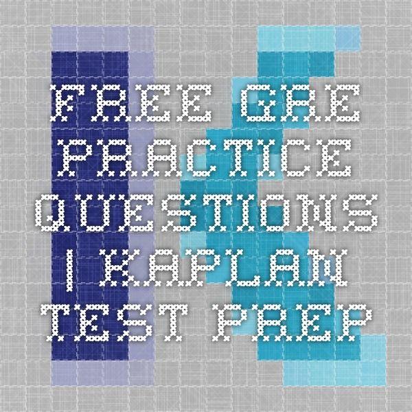 Free GRE Practice Questions | Kaplan Test Prep