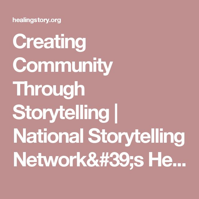 Creating Community Through Storytelling | National Storytelling Network's Healing Story Alliance Special Interest Group