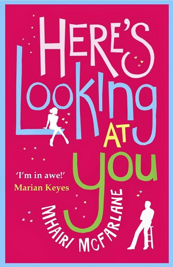 hyllan - Here's Looking At You - Mhairi McFarlane - en bokblogg med tips på bra böcker - boktips - böcker du inte får missa
