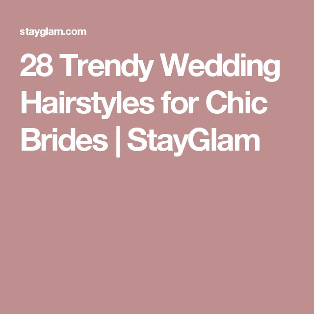 28 Trendy Wedding Hairstyles for Chic Brides | StayGlam