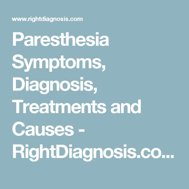 Paresthesia Symptoms, Diagnosis, Treatments and Causes - RightDiagnosis.com
