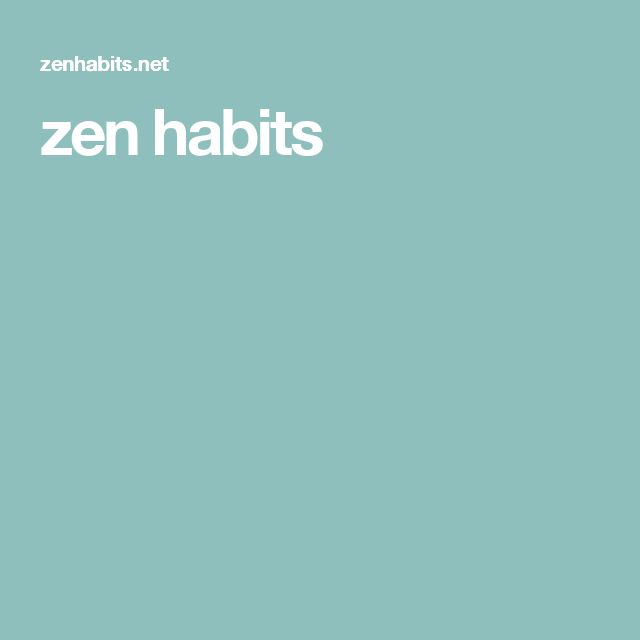 Zen Habits - finding the motivation to change your entire life