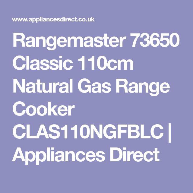 Rangemaster 73650 Classic 110cm Natural Gas Range Cooker CLAS110NGFBLC | Appliances Direct