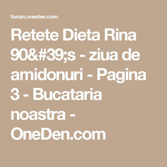 Retete Dieta Rina 90's - ziua de amidonuri - Pagina 3 - Bucataria noastra - OneDen.com