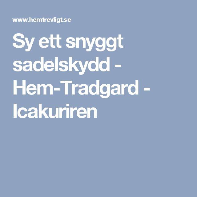 Sy ett snyggt sadelskydd - Hem-Tradgard - Icakuriren