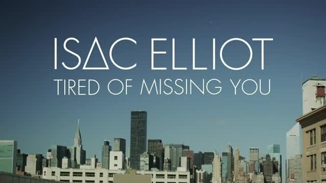 Isac Elliot - Tired Of Missing You (2014)